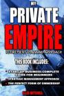 My Private Empire: Retirement Planning Approach: This Book Includes: Start Up Business: Complete Guide For Beginners, Strategic Managemen Cover Image