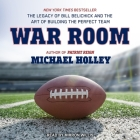 War Room Lib/E: The Legacy of Bill Belichick and the Art of Building the Perfect Team Cover Image