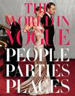 The World in Vogue: People, Parties, Places Cover Image
