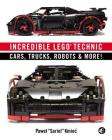 Incredible LEGO Technic: Cars, Trucks, Robots & More! Cover Image