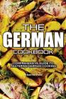 The German Cookbook: Comprehensive Guide to Mastering German Cooking Cover Image