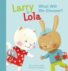 Larry and Lola. What Will We Choose? Cover Image