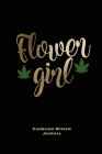 Flower Girl, Cannabis Review Journal: Marijuana Logbook, With Prompts, Weed Strain Log, Notebook, Blank Lined Writing Notes, Book, Gift, Diary Cover Image