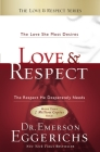 Love & Respect: The Love She Most Desires; The Respect He Desperately Needs Cover Image