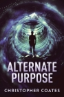 Alternate Purpose: Large Print Edition Cover Image