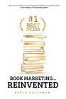 #1 Best Seller: Book Marketing...Reinvented Cover Image