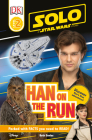 Solo: A Star Wars Story: Han on the Run (Level 2 DK Reader) (DK Readers Level 2) Cover Image