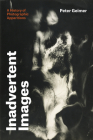 Inadvertent Images: A History of Photographic Apparitions Cover Image
