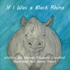If I Was a Black Rhino Cover Image