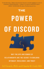The Power of Discord: Why the Ups and Downs of Relationships Are the Secret to Building Intimacy, Resilience, and Trust Cover Image
