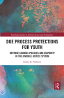 Due Process Protections for Youth: Defense Counsel Policies and Disparity in the Juvenile Justice System Cover Image