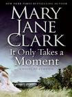 It Only Takes a Moment: A Novel of Suspense (Key News Thrillers #11) Cover Image