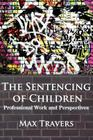 The Sentencing of Children: Professional Work and Perspectives Cover Image
