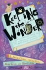 Keeping the Wonder: An Educator's Guide to Magical, Engaging, and Joyful Learning Cover Image