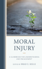 Moral Injury: A Guidebook for Understanding and Engagement Cover Image
