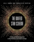 The Unified Star Schema: An Agile and Resilient Approach to Data Warehouse and Analytics Design Cover Image