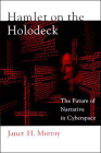 Hamlet on the Holodeck: The Future of Narrative in Cyberspace Cover Image