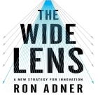 The Wide Lens: A New Strategy for Innovation Cover Image