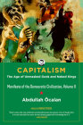 Capitalism: The Age of Unmasked Gods and Naked Kings (Manifesto of the Democratic Civilization) Cover Image