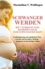 Schwanger werden: Die 7 Schritte vom Kinderwunsch zur Schwangerschaft: Familienplanung auf natürlichem Weg - erprobte und bewährte Metho Cover Image