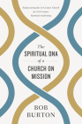 The Spiritual DNA of a Church on Mission: Rediscovering the 1st Century Church for 21st Century Spiritual Awakening Cover Image