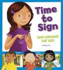 Time to Sign: Sign Language for Kids Cover Image