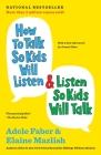How to Talk So Kids Will Listen & Listen So Kids Will Talk Cover Image