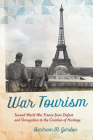 War Tourism: Second World War France from Defeat and Occupation to the Creation of Heritage Cover Image