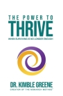 The Power To Thrive: When Surviving Is No Longer Enough Cover Image