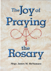 The Joy of Praying the Rosary Cover Image