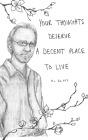 your thoughts deserve a decent place to live Cover Image