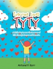 Everyone Loves TyTy: A Little Boy Learns the Lessons of Life through Prayer and Proverbs Cover Image