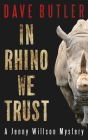 In Rhino We Trust: A Jenny Willson Mystery Cover Image