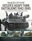 Hitler's Heavy Tiger Tank Battalions 1942-1945 (Images of War) Cover Image