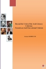Beyond the Crisis of the Arab Literary Criticism: Towards an Arab Post-colonial Criticism Cover Image