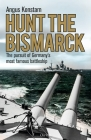 Hunt the Bismarck: The pursuit of Germany's most famous battleship Cover Image