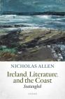 Ireland, Literature, and the Coast: Seatangled Cover Image