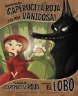 Honestamente, Caperucita Roja Era Muy Vanidosa!: El Cuento de Caperucita Roja Contado Por El Lobo Cover Image