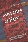 Always a Fox: the lessons I learned and the lessons I taught Cover Image