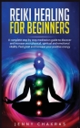 Reiki Healing for Beginners: A complete step by step meditation guide to discover and increase your physical, spiritual and emotional vitality. Fee Cover Image