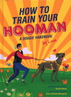 How to Train Your Hooman: A Doggie Handbook by Leia Cover Image
