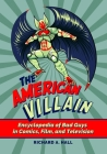 The American Villain: Encyclopedia of Bad Guys in Comics, Film, and Television Cover Image