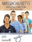 Massachusetts Physician Directory with Healthcare Facilities 2015 Thirty-Eighth Edition Cover Image