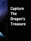 Capture The Dragons Treasure Cover Image