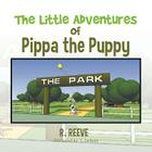 The Little Adventures of Pippa the Puppy Cover Image