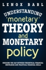 Understanding Monetary Theory and Monetary Policy: Bridging the Gap Between Theoretical Financial Knowledge and Practical Financial Skills Cover Image