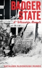 Badger State--A Wisconsin Memoir (PB) Cover Image