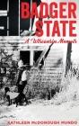 Badger State--A Wisconsin Memoir (PB) Cover Image