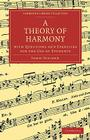 A Theory of Harmony: With Questions and Exercises for the Use of Students (Cambridge Library Collection - Music) Cover Image