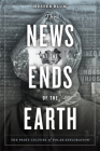 The News at the Ends of the Earth: The Print Culture of Polar Exploration Cover Image